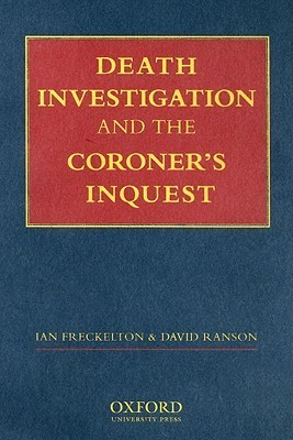 Death Investigation and the Coroners Inquest  by  Ian Freckelton