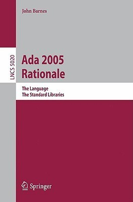Ada 2005 Rationale: The Language, the Standard Libraries John  Barnes