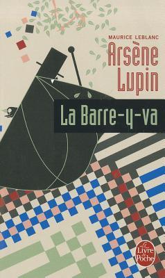 La Barre-y-va (Arsène Lupin, #17)  by  Maurice Leblanc