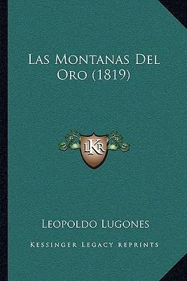 Las Montanas del Oro (1819)  by  Leopoldo Lugones