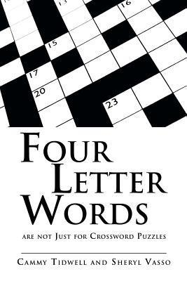 Four Letter Words Are Not Just for Crossword Puzzles  by  Cammy Tidwell