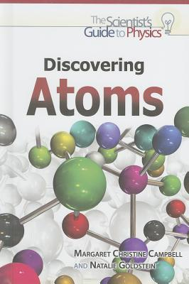 Scientists Guide to Physics: Discovering Atoms  by  Margaret Christine Campbell