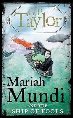 Mariah Mundi and the Ship of Fools (Mariah Mundi, #3) G.P. Taylor