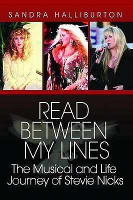 Read Between My Lines: The Musical and Life Journey of Stevie Nicks Sandra Halliburton