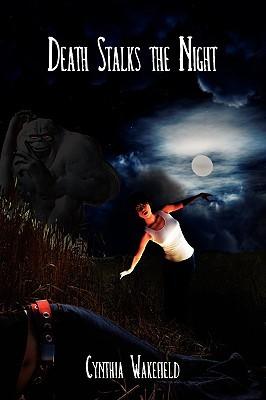 Death Stalks the Night  by  Cynthia Wakefield