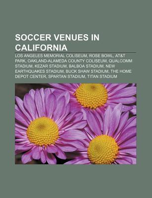 Soccer Venues in California: Los Angeles Memorial Coliseum, Rose Bowl, AT&T Park, Oakland-Alameda County Coliseum, Qualcomm Stadium  by  Source Wikipedia