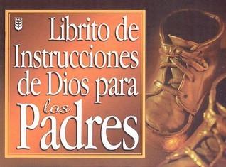 Librito de Inst. de Dios Para Padres, El: Gods Little Instruction Book for Parents Various
