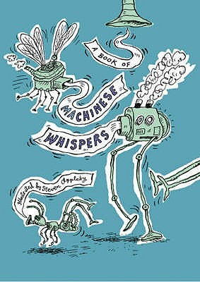 Machinese Whispers Steven Appleby