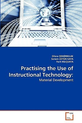 Practising the Use of Instructional Technology Dilara DEM?RBULAK