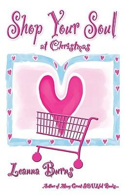 Shop Your Soul at Christmas Leanna Burns