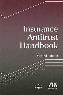 Insurance Antitrust Handbook  by  ABA Publishing
