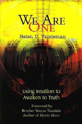 We Are One: Using Intuition to Awaken to Truth  by  Helen Vandeman