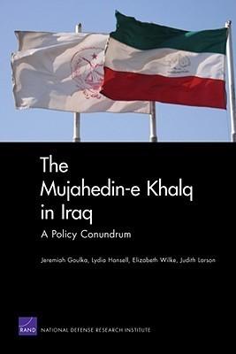 The Mujahedin-e Khalq in Iraq: A Policy Conundrum  by  Jeremiah Goulka