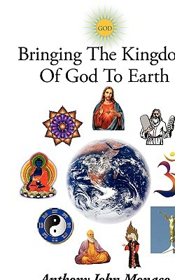 Bringing the Kingdom of God to Earth: A Stars of the Scriptures Series Anthony John Monaco