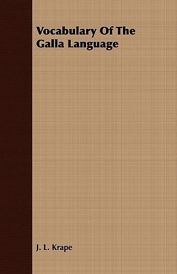 Vocabulary of the Galla Language J. L. Krape
