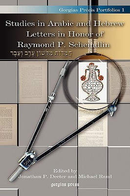 Studies in Arabic and Hebrew Letters in Honor of Raymond P. Scheindlin Jonathan P. Decter