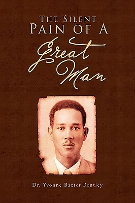 The Silent Pain of a Great Man Yvonne Baxter Bentley
