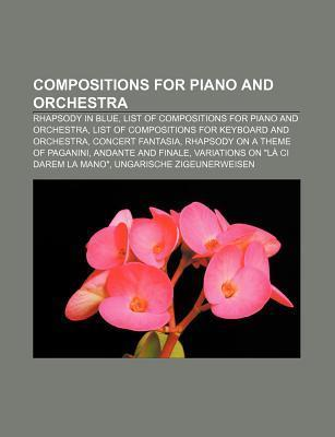 Compositions for Piano and Orchestra: Rhapsody in Blue, List of Compositions for Piano and Orchestra  by  Source Wikipedia