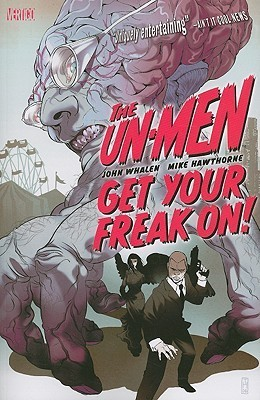 The Un-Men, Vol. 1: Get Your Freak On! John Whalen