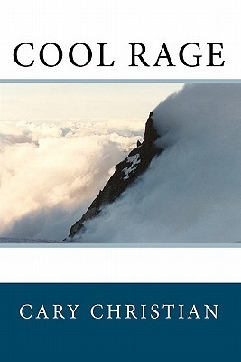 Cool Rage  by  Cary Christian