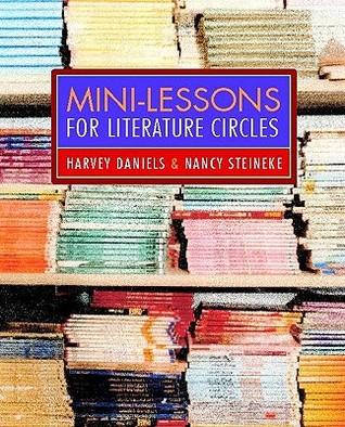 Mini-Lessons for Literature Circles Harvey Daniels