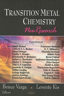 Transition Metal Chemistry: New Research  by  Bence Varga
