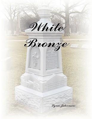 White Bronze Lynn Johansen