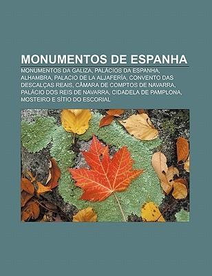 Monumentos de Espanha: Monumentos Da Galiza, Pal Cios Da Espanha, Alhambra, Palacio de La Aljafer A, Convento Das Descal as Reais Source Wikipedia