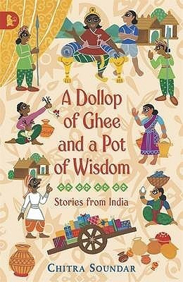 Dollop Of Ghee And A Pot Of Wisdom Chitra Soundar