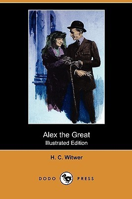 Alex The Great H.C. Witwer