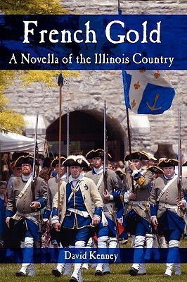 French Gold: A Novella of the Illinois Country David Kenney