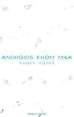 Androids from Milk Eugen Egner