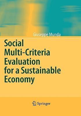 Social Multi-Criteria Evaluation for a Sustainable Economy Giuseppe Munda