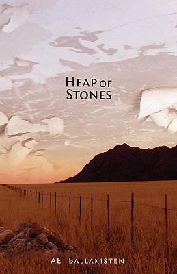 Heap of Stones  by  A.E. Ballakisten