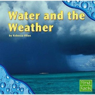Water and the Weather Rebecca Olien