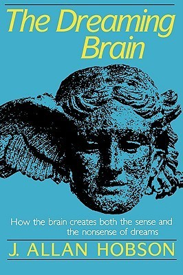 The Dreaming Brain J. Allan Hobson