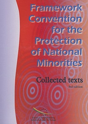 Framework Convention for the Protection of National Minorities: Collected Texts Council of Europe
