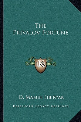 The Privalov Fortune Dmitry Mamin-Sibiryak