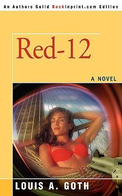 Red-12 Louis A. Goth