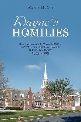 Waynes Homilies:  by  Wayne Mccoy