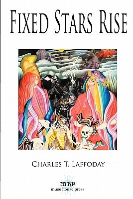 Fixed Stars Rise  by  Charles T. Laffoday