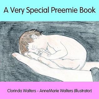 A Very Special Preemie Book Clorinda Walters