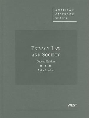 Privacy Law and Society Anita L. Allen