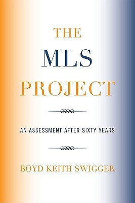 The MLS Project: An Assessment After Sixty Years  by  Boyd Swigger