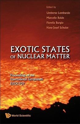 Exotic States of Nuclear Matter: Proceedings of the International Symposium EXOCT07 Umberto Lombardo