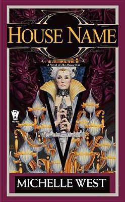 House Name: The House War: Book Three  by  Michelle West