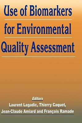 Use of Biomarkers for Environmental Quality Assessment  by  Laurent Lagadic