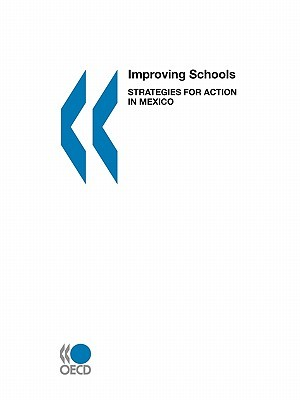 Improving Schools: Strategies for Action in Mexico  by  OECD/OCDE