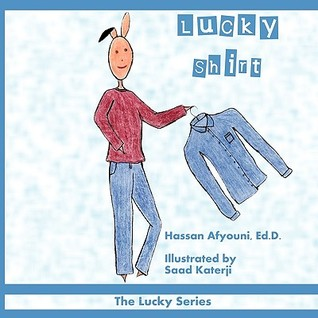 Lucky Shirt: The Lucky Series  by  Hassan Afyouni