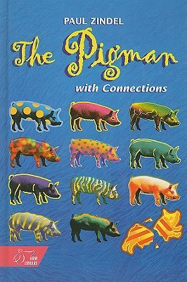 The Pigman: With Connections Paul Zindel